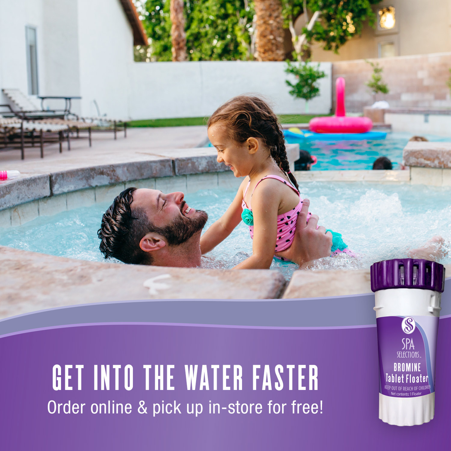 Father and daughter enjoying outdoor hot tub. Get into the water faster with Spa Selections bromine tablet floater, order online and pick up in-store for free!