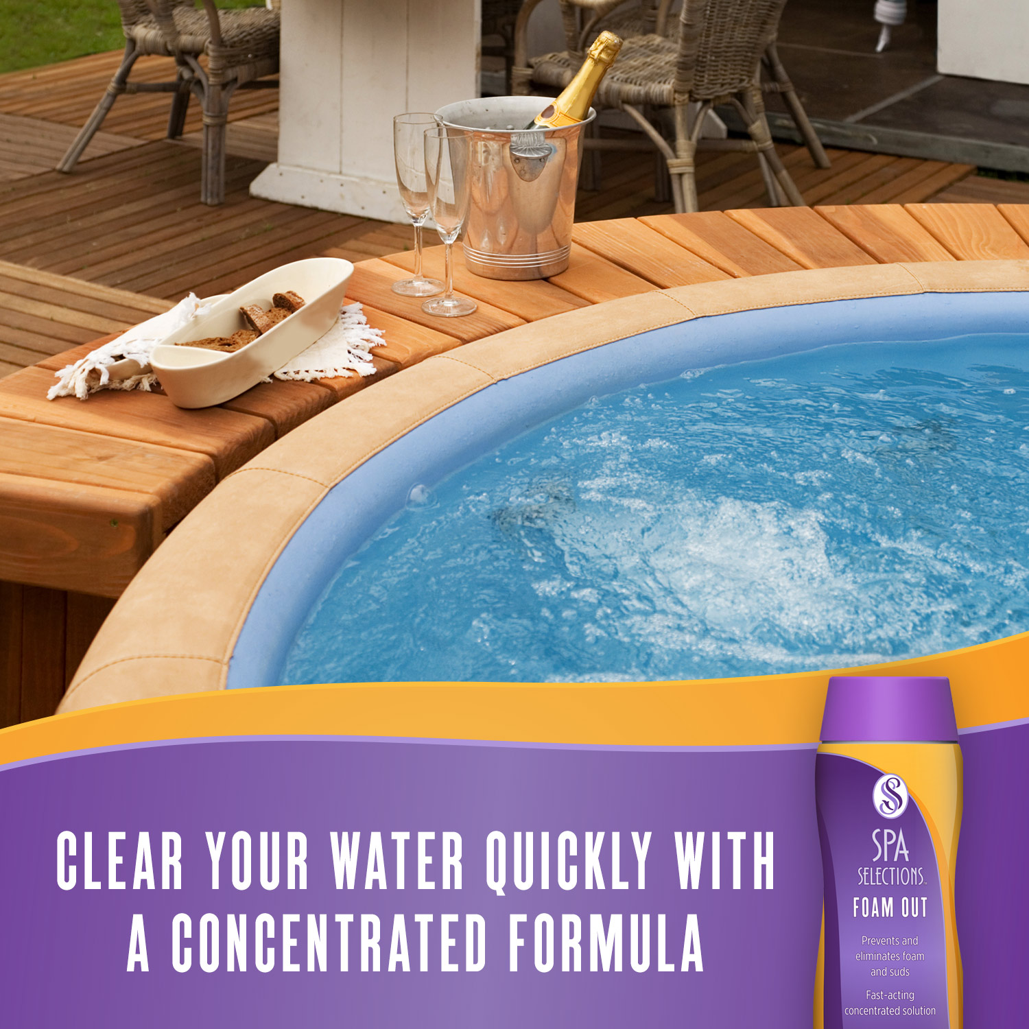 Clear your water quickly with a concentrated formula: Spa Selections Foam Out. Photo of outdoor hot tub with a bottle of champagne.
