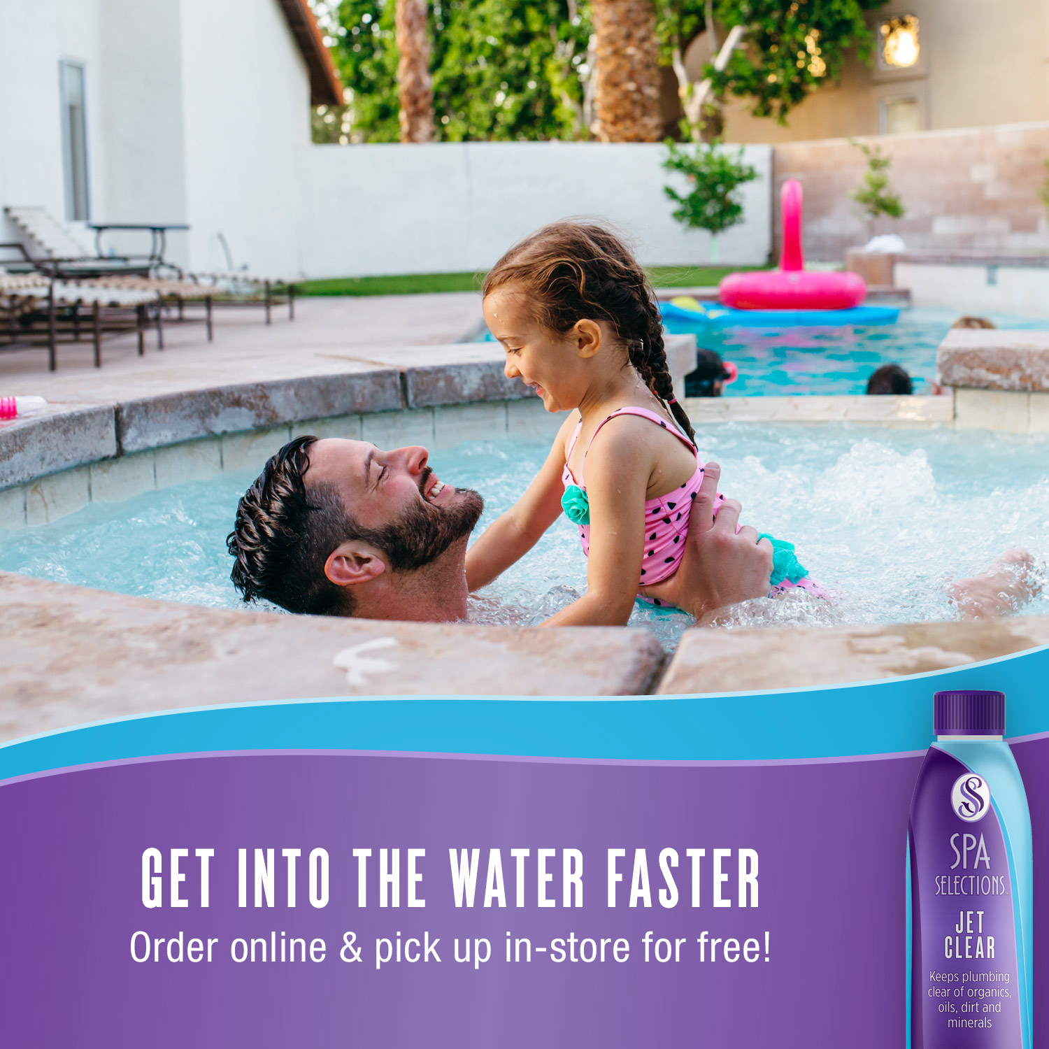 Father and daughter enjoying outdoor hot tub. Get into the water faster with Spa Selections Jet Clear, order online and pick up in-store for free!