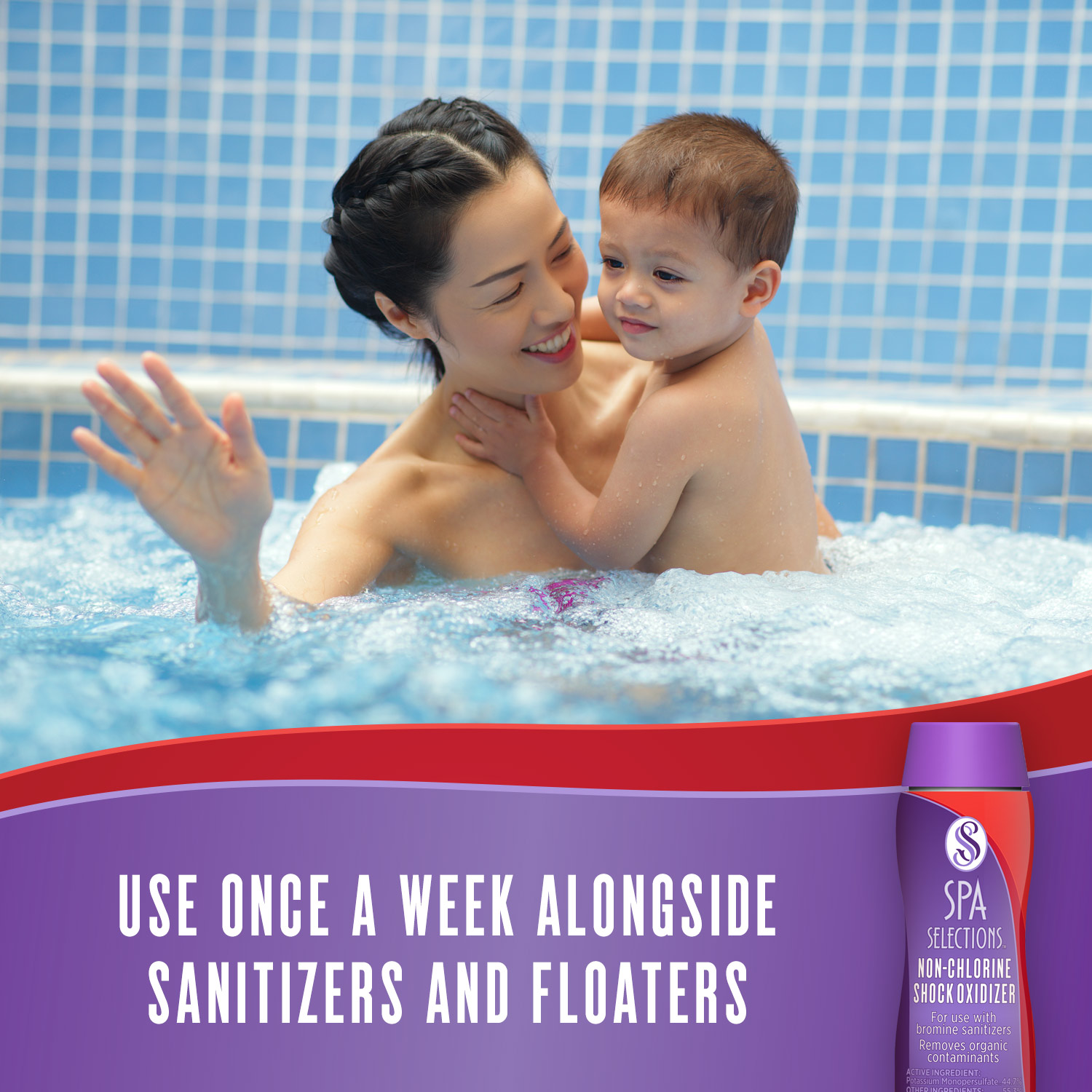 Mother holding young child enjoying a hot tub. Use Spa Selections non-chlorine shock oxidizer once a week alongside sanitizer and floaters.