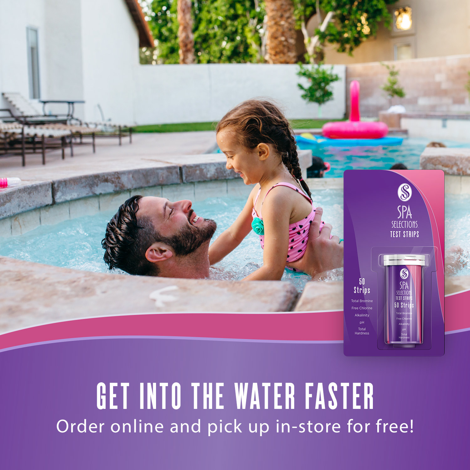 Spa Selections test strips allow you to get into the water faster by online ordering and pick up in-store for free! Man and daughter enjoying an outdoor spa.